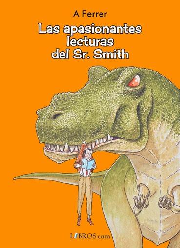 """""""Las apasionantes lecturas del Sr. Smith"""""""