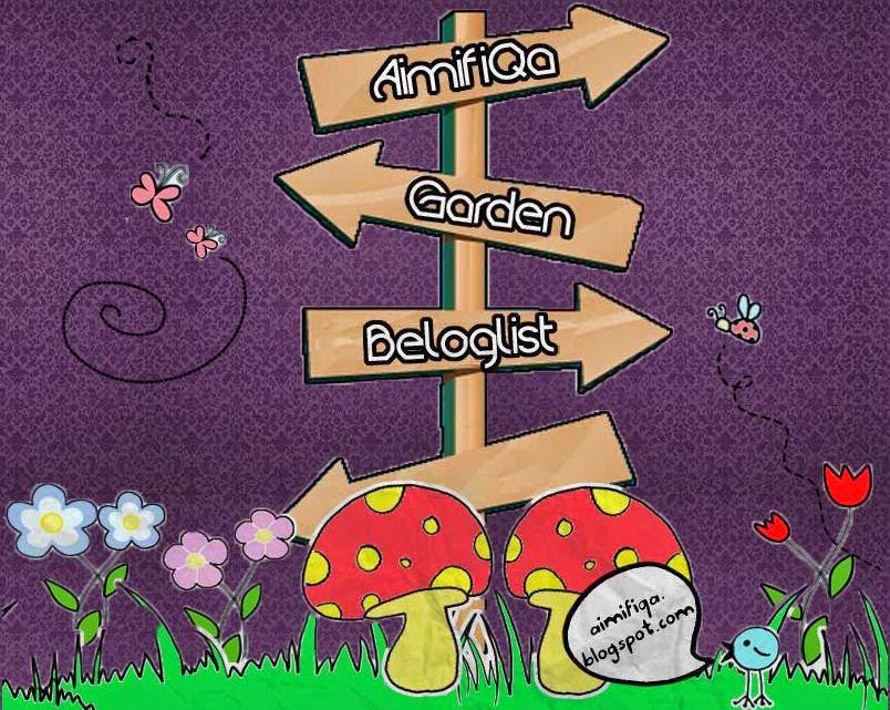 http://aimifiqa.blogspot.com/2014/09/segmen-aimifiqa-garden-bloglist.html