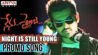 Night Is Still Young Promo Video Song II Nenu Sailaja Songs II Ram, Keerthy Suresh, Devi Sri prasad