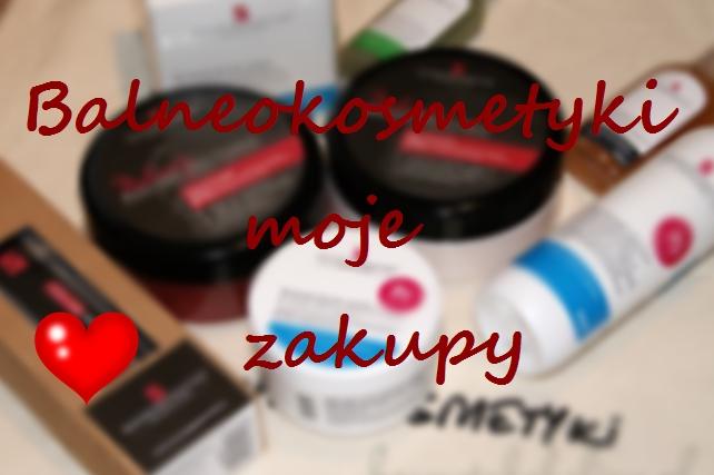 BALNEOKOSMETYKI | Moje Zakupy :)