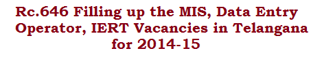 Rc.646 Filling up the MIS, Data Entry Operator, IERT Vacancies in Telangana for 2014