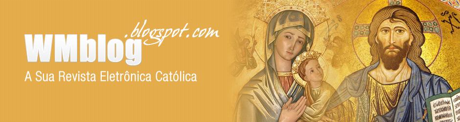 WMblog  - A Sua Revista Eletrônica Católica