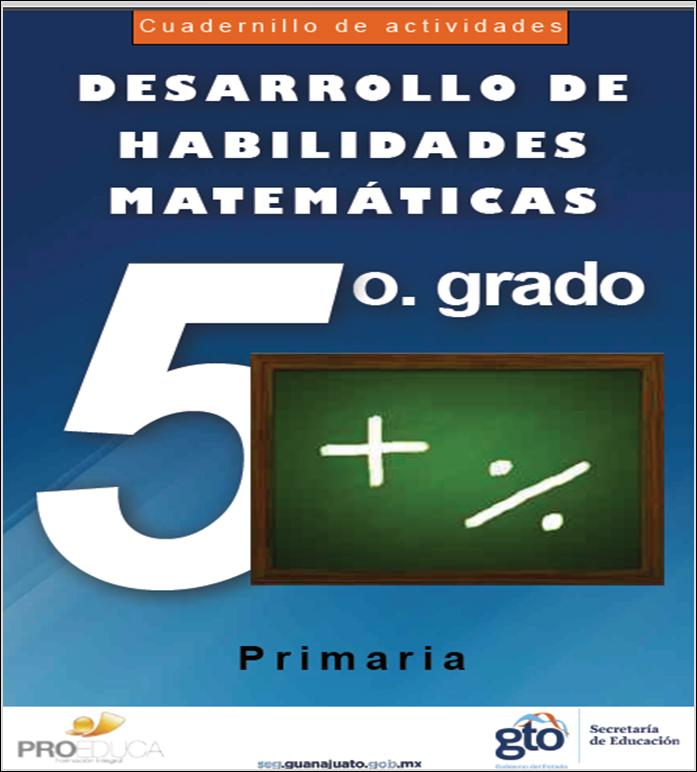 Cuadernillo de actividades para el desarrollo de habilidades matemáticas para quinto grado