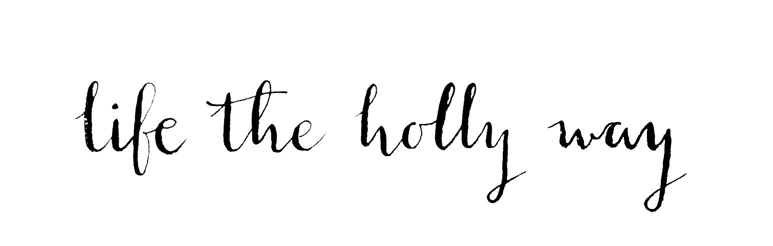 Life the Holly Way