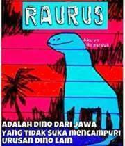Raurus Adalah Dino Dari Jawa Yang . .