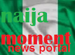 Latest news-Information in Naija|Naija  moment