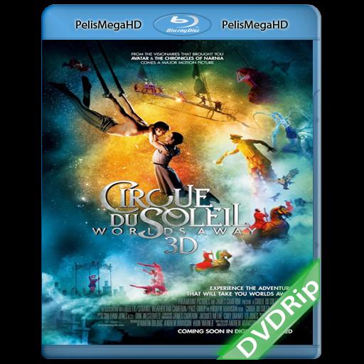 Cirque du Soleil: Mundos Lejanos (2012) DVDRip Español Latino