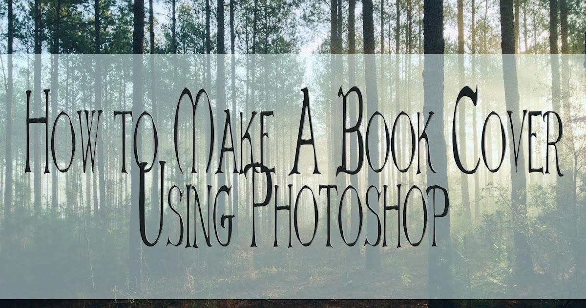 How To Make A Digital Book Cover ~ Elvish pens fantastical writings how to make a book