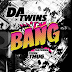 "Audio:  Da Twins ft Young Thug ""Bang"""