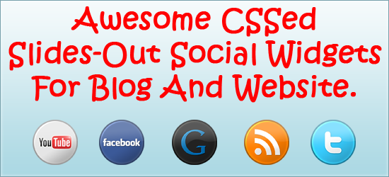 Awesome CSS Slides-Out Social Widgets For Blog And Website.