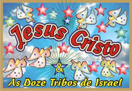 Jesus Cristo e As Doze Tribos de Israel