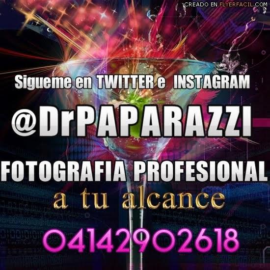 SIGUEME EN INSTAGRAM Y TWITTER @DrPAPARAZZI