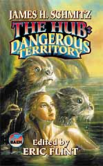 Cover image of fiction collection The Hub, Dangerous Territory by James H Schmitz, edited by Eric Flint. Image shows a scene from the novel The Demon Breed - heroine with her two otter helpers, planning next action against invading aliens.