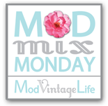 Mod Mix Monday!