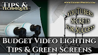 Budget Video Lighting Tips & Green Screens, YouTubers Secrets For Success | Tips & Techniques