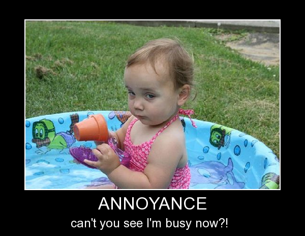 have fun: Annoyance