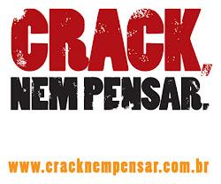 CRACK NEM PENSAR!!!