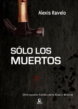 Sólo muertos - Alexis Ravelo [Multiformato | Español | 4.20 MB]