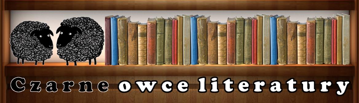 Czarne owce literatury czyli analizy ZŁYCH książek