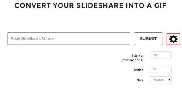CONVERT YOUR SLIDESHARE INTO A GIF.