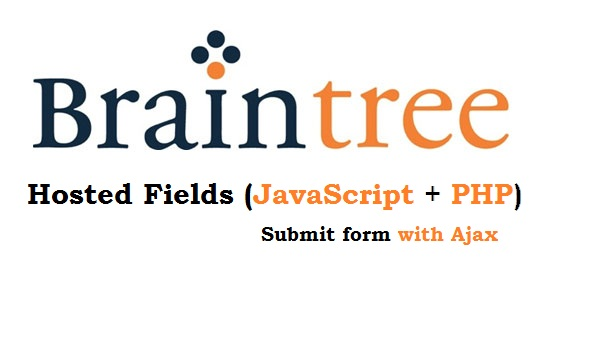 Braintree hosted fields javascript php send nonce in ajax