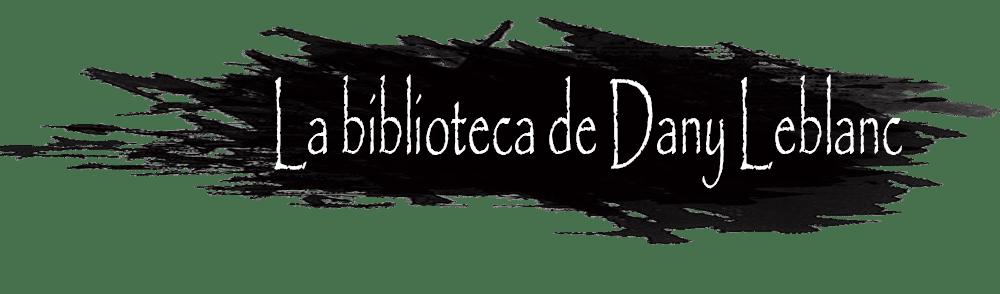 La biblioteca de Dany Leblanc