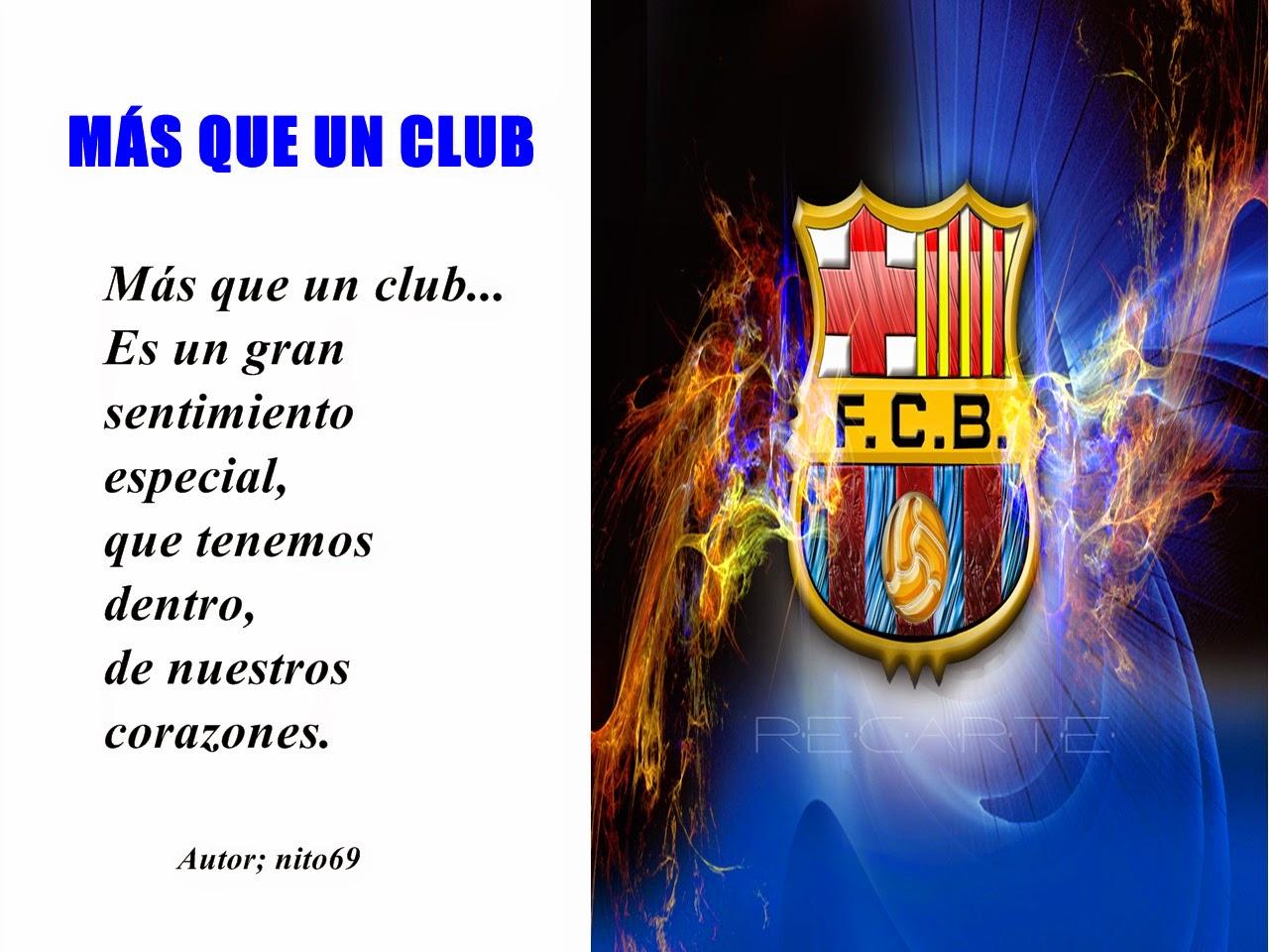 MÁS QUE UN CLUB ( dedicado a mi club de futbol de toda la vida ).