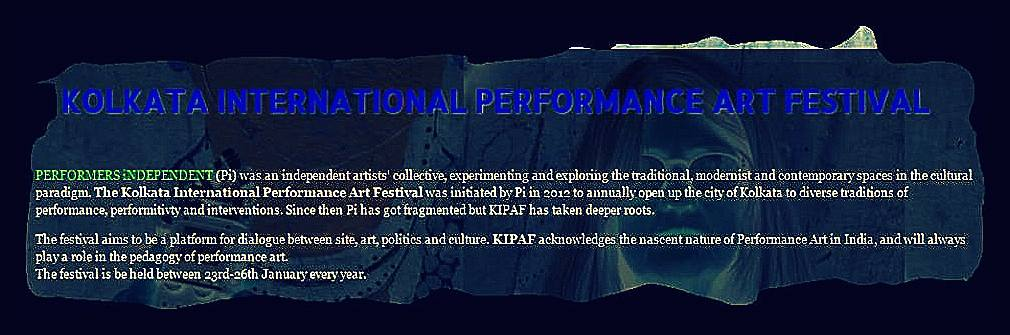 KOLKATA INTERNATIONAL PERFORMANCE ART FESTIVAL