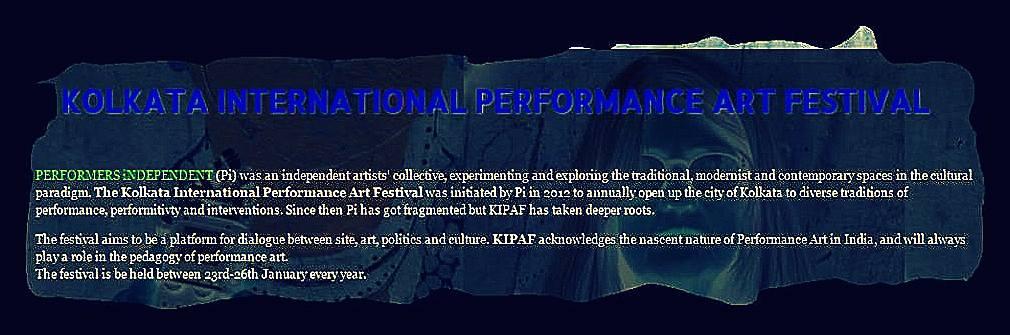 KOLKATA INTERNATIONAL PERFORMANCE ART FESTIVAL