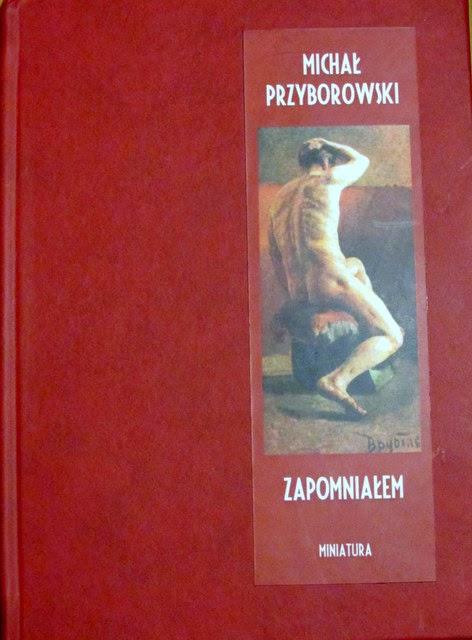"""""""Zapomniałem"""" - Michał Przyborowski"""