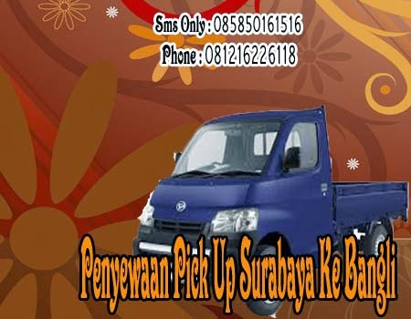 Penyewaan Pick Up Surabaya Ke Bangli