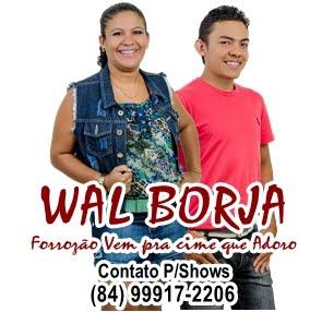 WAL BORJA E FORROZÃO VEM PRA CIMA QUE EU ADORO