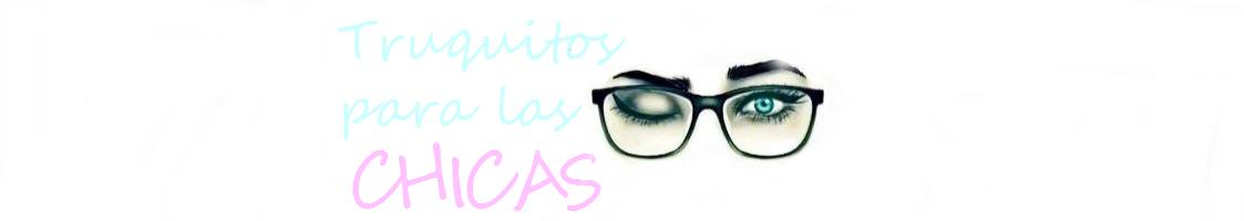 Truquitos para las chicas, blog de belleza.