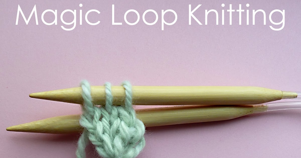 Magic Loop Knitting : Circular cast on and magic loop knitting craft me happy