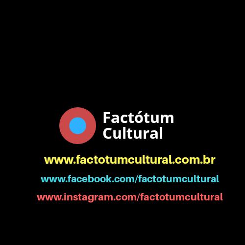 Conheça o Factótum Cultural