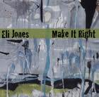 Eli Jones: Make It Right