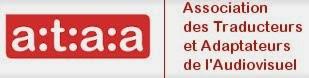 Membre de :  l'Association des Traducteurs / Adaptateurs de l'Audiovisuel (A.T.A.A.):