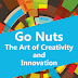 Go Nuts: The Art of Creativity and Innovation - Free Kindle Non-Fiction
