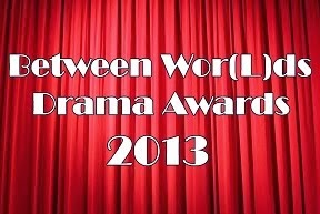 Between Wor(L)ds Drama Awards 2013