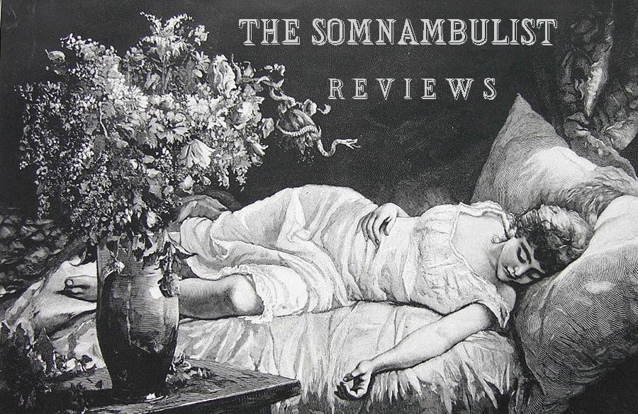 THE SOMNAMBULIST REVIEWS