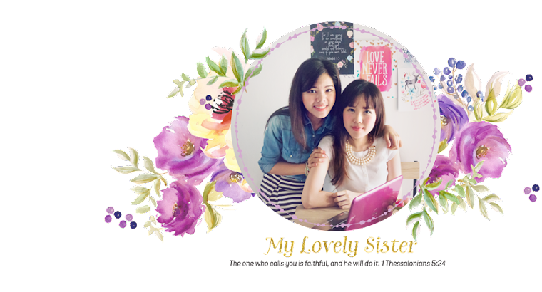 My Lovely Sister ♥ a blog with love