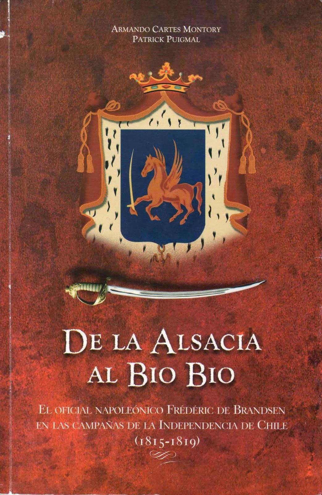 DE LA ALSACIA AL BIO BIO 1815-1819 - Frederic de BRANDSEN