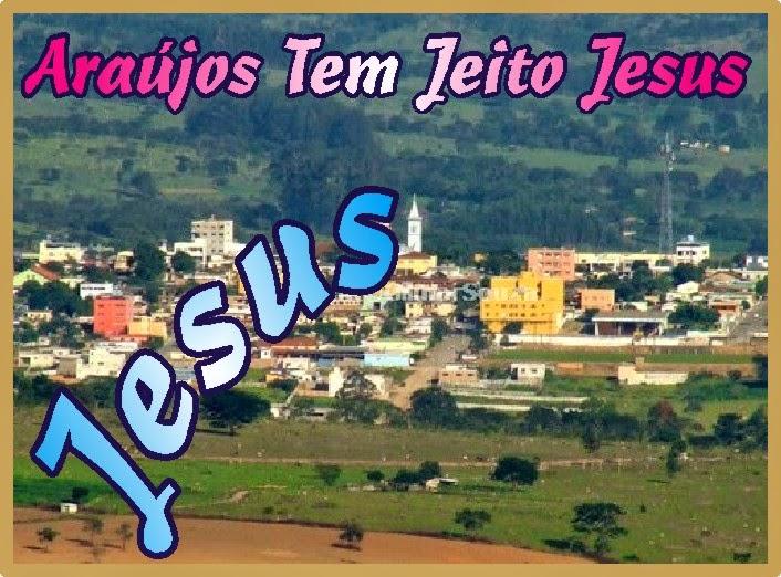 Araújos Tem Jeito Jesus Cristo Nosso Eterno Senhor e Salvador