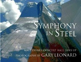 symphony in steel walt disney concert hall goes up pdf
