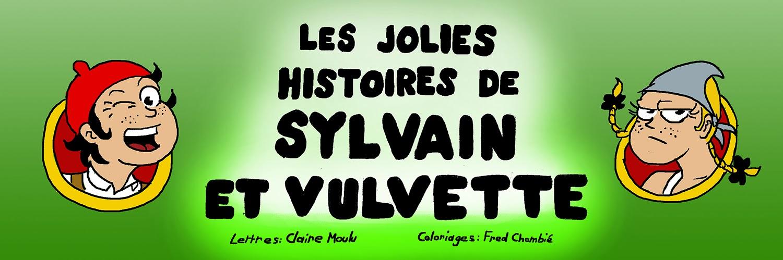 Les jolies histoires de Sylvain et Vulvette