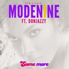 MUSIC PICK: Modenine ft Don Jazzy - Some More