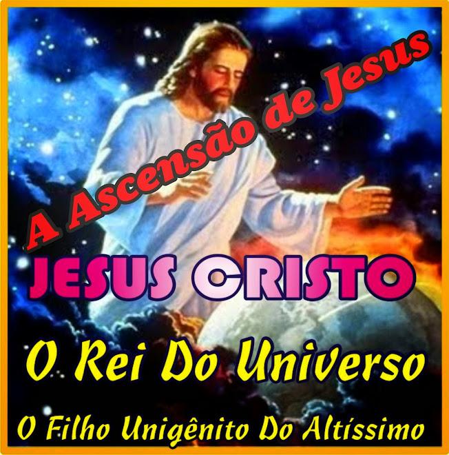 A Ascensão de Jesus A Dádiva  Maior do Altíssimo