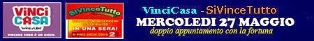 SIVINCETUTTO | VINCICASA | doppio appuntamento con la fortuna