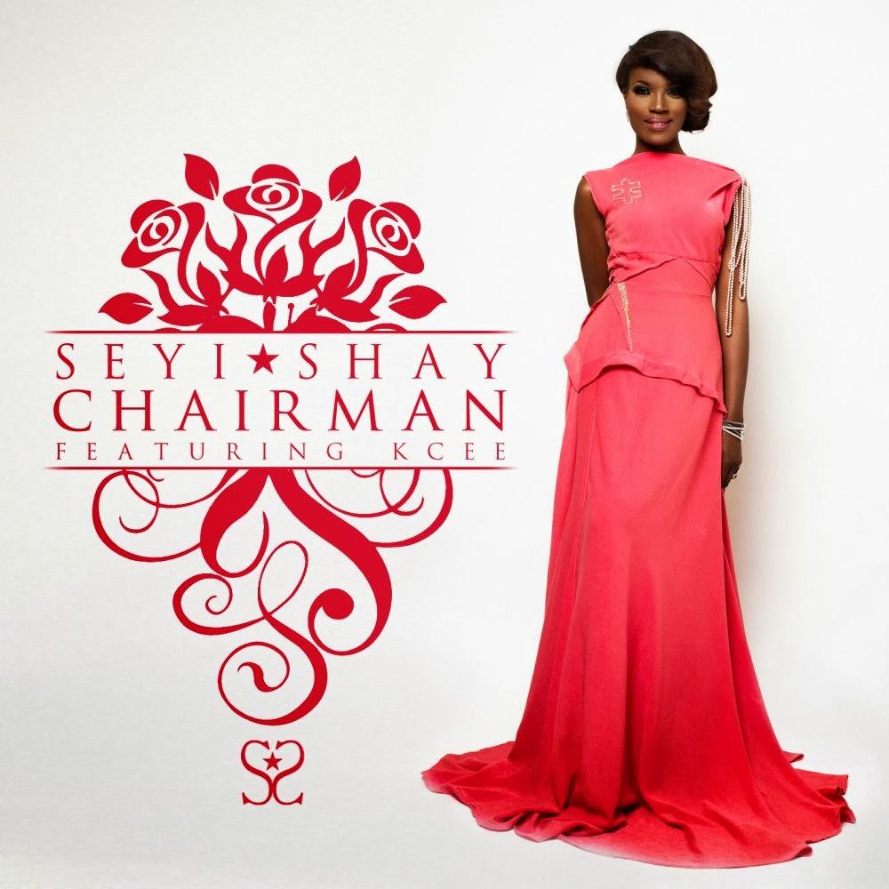Seyi Shay - Chairman (ft. KCee)