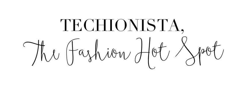 Techionista - The Fashion Hotspot